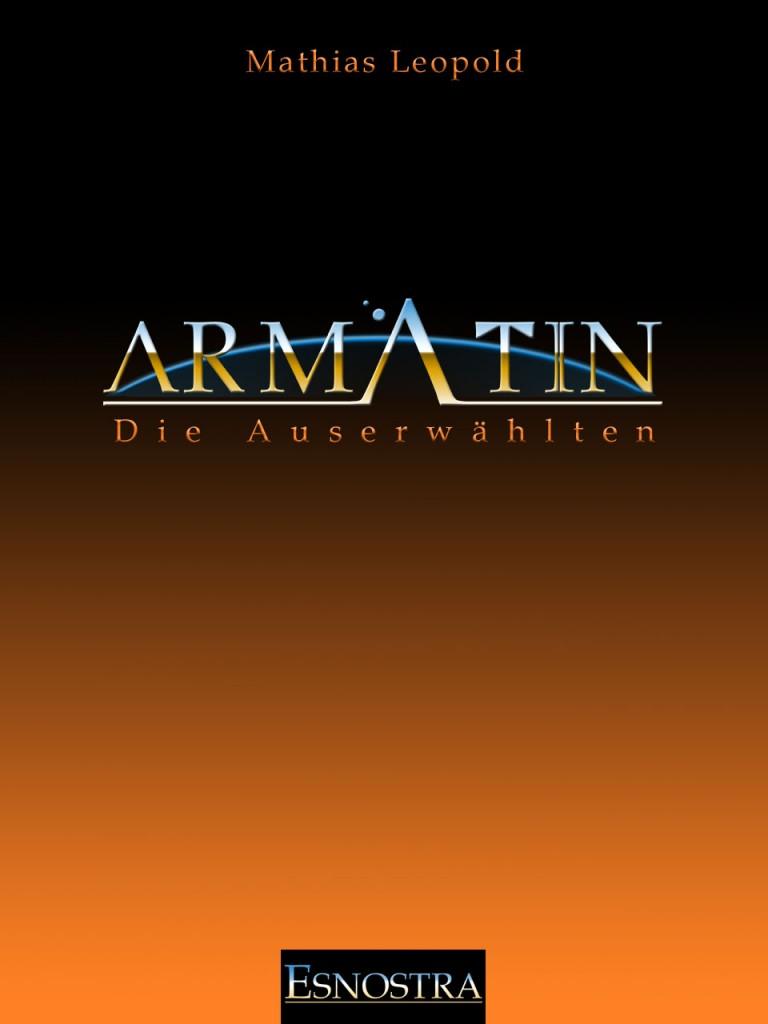 Das zweite Buch des Armatin Science-Fiction Projekts: Die Auserwählten