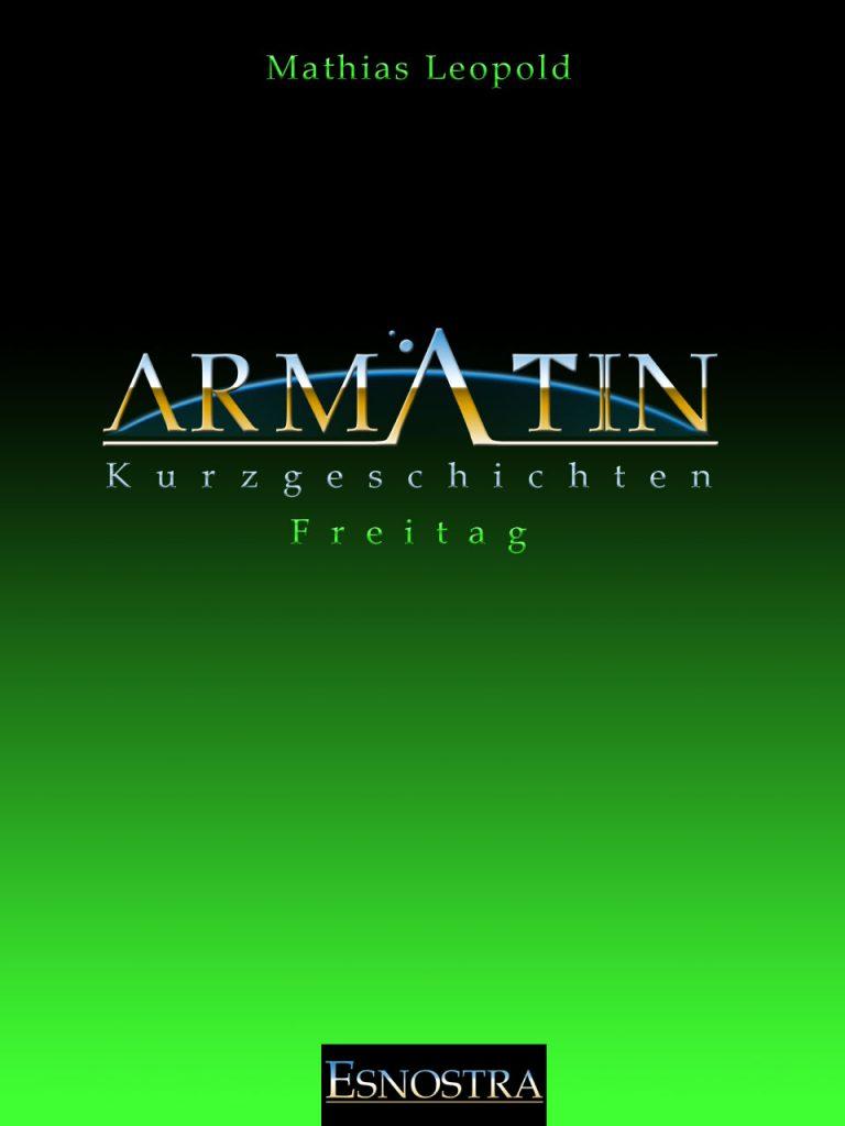 Kurzgeschichte aus dem Armatin Science-Fiction Universum: Freitag