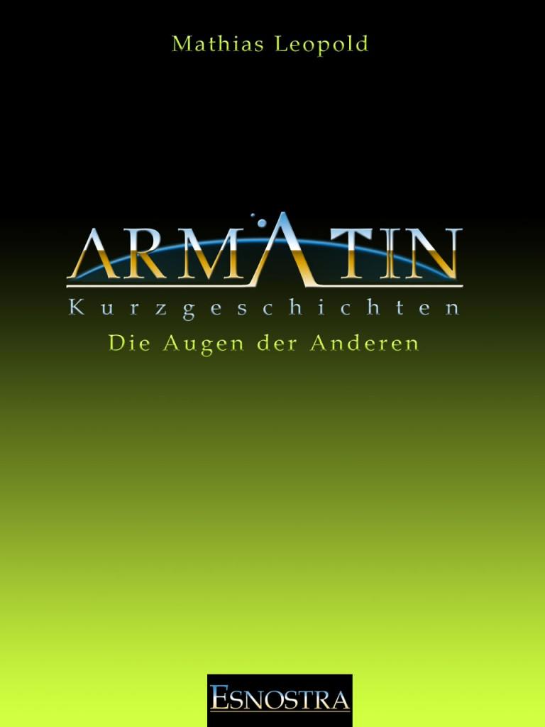 Kurzgeschichte aus dem Armatin Science-Fiction Universum: Die Augen der Anderen