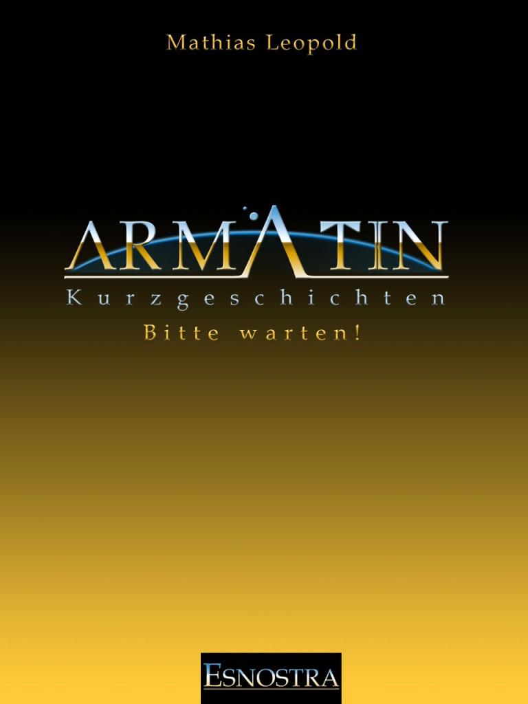Kurzgeschichte aus dem Armatin Science-Fiction Universum: Bitte warten!