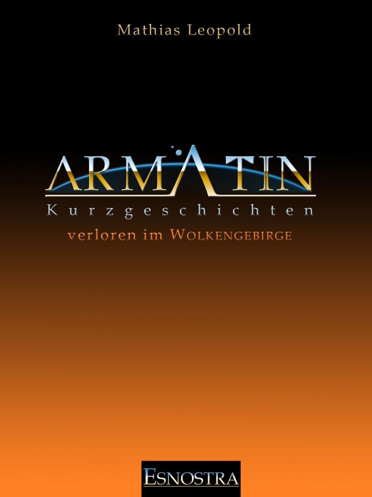 Kurzgeschichte aus dem Armatin Science-Fiction Universum: Verschollen im Nebelgebirge