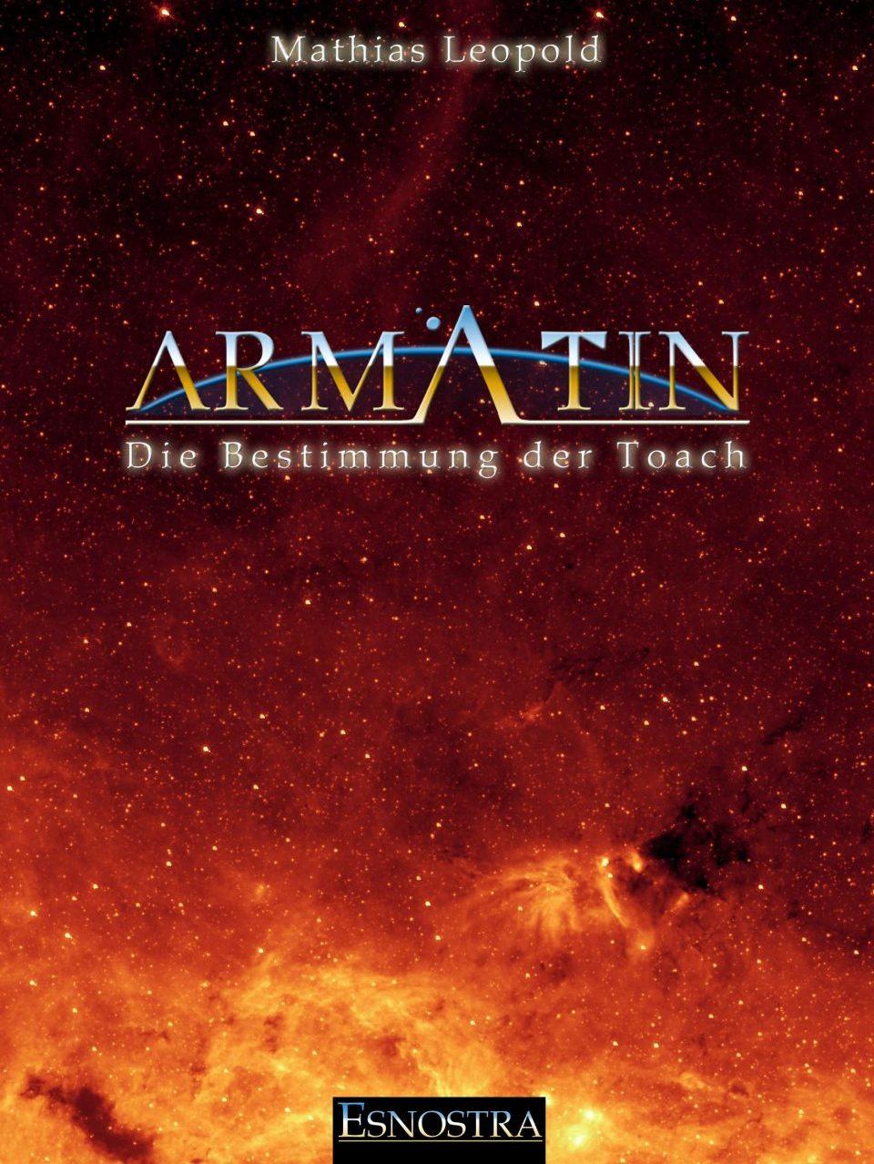 Das dritte Buch des Armatin Science-Fiction Projekts: Die Bestimmung der Toach